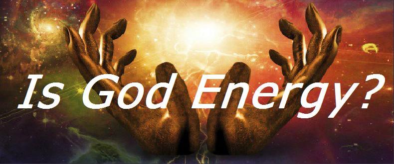 Is God Energy?